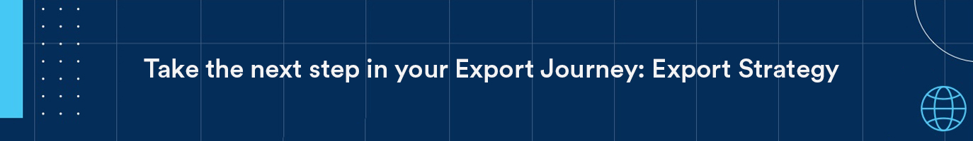 Take the next step in the Export Journey