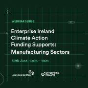 Webinar title: Climate Action Funding & Supports - Manufacturing sector